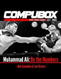 img - for Muhammad Ali: By the Numbers book / textbook / text book