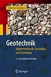Geotechnik : Bodenmechanik, Grundbau und Tunnelbau, Kolymbas, Dimitrios, 3642204813