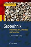 Geotechnik: Bodenmechanik, Grundbau und Tunnelbau