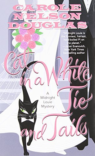 Cat in a White Tie and Tails: A Midnight Louie Mystery (Midnight Louie Mysteries) by Carole Nelson Douglas (2013-07-02)