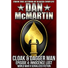 Cloak & Dagger Man - Episode 4 - Innocence Lost: World War II Serialized Fiction (Tales of the OSS)