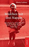 Mädchen mit drei Namen: Reportagen aus Deutschland und ein Berliner Roman 1928-1933