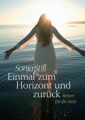 Read Online Einmal zum Horizont und zurück: Reisen Für Die Seele (German Edition) ebook