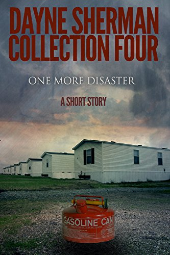 One More Disaster: A Short Story (Book 4) (Short Stories)