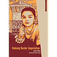 Undoing Border Imperialism (Anarchist Interventions Book 6)