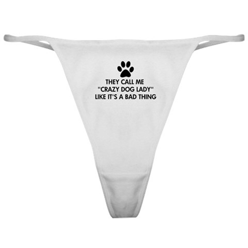 CafePress They Call Me Crazy Dog Lady Thong Panties