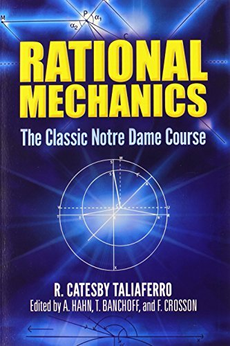 Rational Mechanics: The Classic Notre Dame Course (Dover Books on Physics) by R. Catesby Taliaferro (2014-09-17)