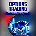 Options Trading: How to Get from Zero to Six Figures with Options Trading Audiobook by Jonathan S. Walker Narrated by Dean Eby