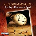 Replay: Das zweite Spiel Hörbuch von Ken Grimwood Gesprochen von: Frank Schaff