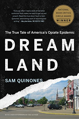 Image of Dreamland: The True Tale of America's Opiate Epidemic