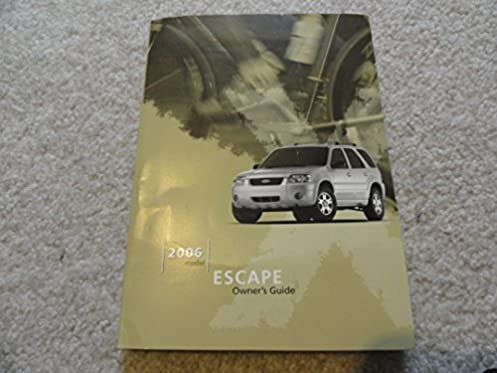 2006 ford escape owners manual ford motor company amazon com books rh amazon com 2006 ford escape xlt owners manual pdf 2006 ford escape xlt 4wd owners manual