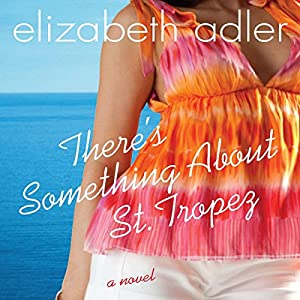There's Something about St. Tropez Audiobook