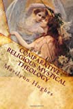 Comparative Religious Mystical Theology, Marilynn Hughes, 1449928684