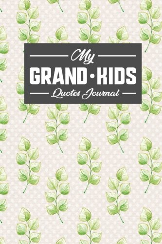 Download My Grandkid's Quotes Journal: Journal Quote Book, Quote Notebooks And Journals, Quote Book Journal, Quotes Notebooks For Women, Sayings From Your ... Hydrangea Flower Cover (Volume 45) pdf epub