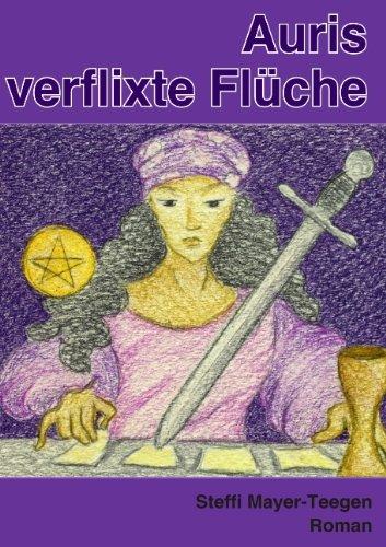 Auris verflixte Flüche: ein magischer Roman