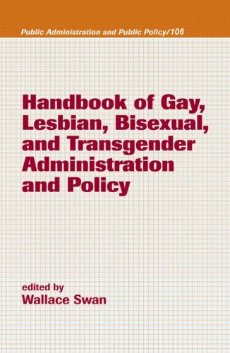 Handbook of Gay, Lesbian, Bisexual, and Transgender Administration and Policy (Public Administration and Public Policy)