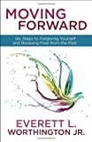 Moving Forward, Everett Worthington, 0307731510