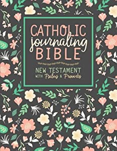 Catholic Journaling Bible New Testament With Psalms Proverbs CPDV A Unique Gift For Mindful Prayer Stress Relief Antistress