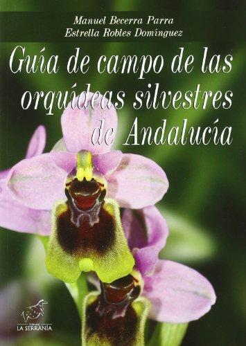 Descargar Libro Guía De Campo De Las Orquídeas Silvestres De Andalucía Manuel Becerra Parra