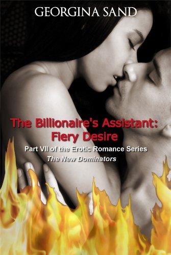 (The Billionaire's Assistant Fiery Desire: Part 7 ( Billionaire Erotic Romance ) (The New Dominators))