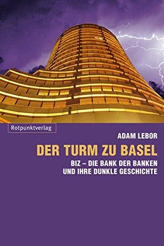 der-turm-zu-basel-biz-die-bank-der-banken-und-ihre-dunkle-geschichte
