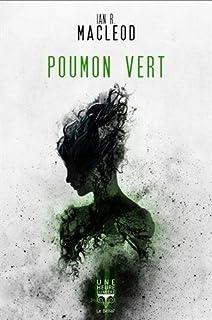 Poumon vert, MacLeod, Ian R.