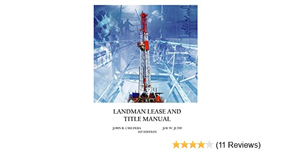 amazon com landman lease and title manual ebook john childers joe rh amazon com Landman Inc Landman Beer