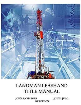 amazon com landman lease and title manual ebook john childers joe rh amazon com Landman Beer Oil and Gas Landman
