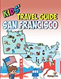 Kids  Travel Guide - San Francisco: The fun way to discover San Francisco-especially for kids (Kids  Travel Guide Series)