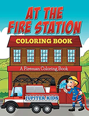 At The Fire Station Coloring Book: A Fireman Coloring Book ...