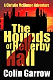 The Hounds of Hellerby Hall (The Christie McKinnon Adventures Book 1)