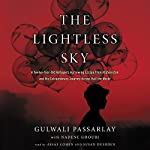 The Lightless Sky: A Twelve-Year-Old Refugee's Harrowing Escape from Afghanistan and His Extraordinary Journey Across Half the World | Gulwali Passarlay