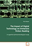 The Impact of Digital Technology on Immersive Fiction Reading, Anne Mangen, 3639149122