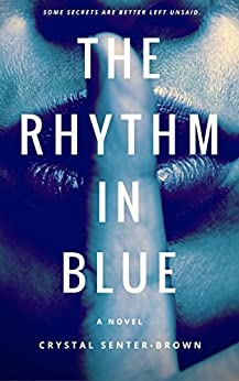The Rhythm In Blue by [Senter Brown, Crystal]