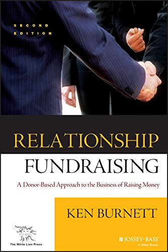 Relationship Fundraising: A Donor Based Approach to the Business of Raising Money