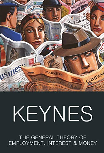 The General Theory of Employment, Interest and Money: With the Economic Consequences of the Peace (Classics of World Literature) (Keynes General Theory Of Employment Interest And Money)