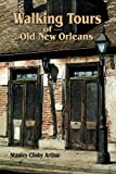 img - for Walking Tours of Old New Orleans book / textbook / text book