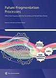 Future Fragmentation Processes