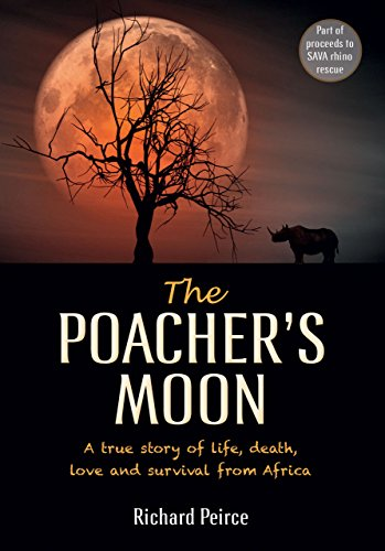 The Poacher's Moon: A true story of life, death, love and survival from South Africa's Western Cape