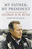 Book cover from My Father, My President: A Personal Account of the Life of George H. W. Bush by Doro Bush Koch