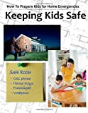 Keeping Kids Safe, Rebecca Alderman, 1490527796