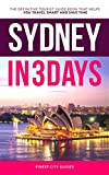 Sydney in 3 Days: The Definitive Tourist Guide Book That Helps You Travel Smart and Save Time
