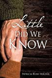 img - for Little Did We Know book / textbook / text book