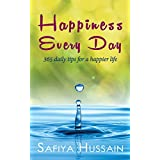 Happiness Every Day: 365 daily tips for a happier life