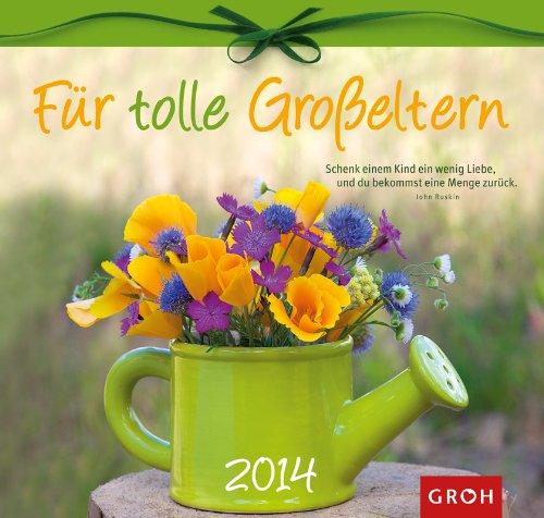 Für tolle Großeltern 2014. Wandkalender