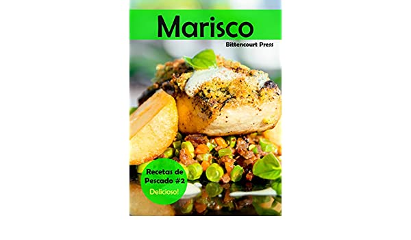 Marisco: Recetas de Pescado #2: Delicioso! eBook: Bittencourt Press: Amazon.es: Tienda Kindle