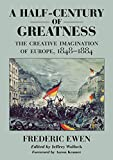 img - for A Half-Century of Greatness: The Creative Imagination of Europe, 1848-1884 book / textbook / text book