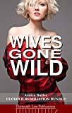 Wives Gone Wild: Ten Cuckold Humiliation Short Stories