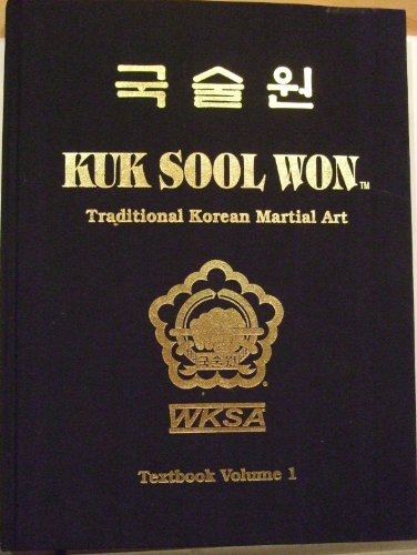 KUK SOOL WON. Traditional Korean Martial Art. Textbook Volume 1.