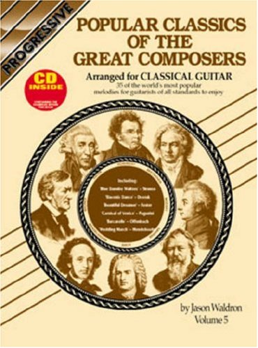 Popular Classics of the Great Composers Arranged for Classical Guitar, Vol. 5, Jason Waldron